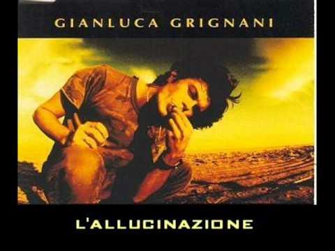 Gianluca Grignani - l'allucinazione testo