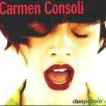 Carmen Consoli- Due Parole - Quello che sento testo
